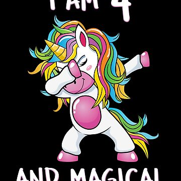 I Am 4 & Magical Unicorn Birthday Four Years Old Unicorn B Day Girls Dab Dance Squad Gift For Kids Rainbow Myth Mythical fantasy Cartoon by bulletfast