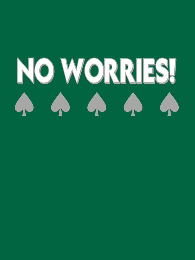 No Worries graphic t-shirt by Rightbrainwoman