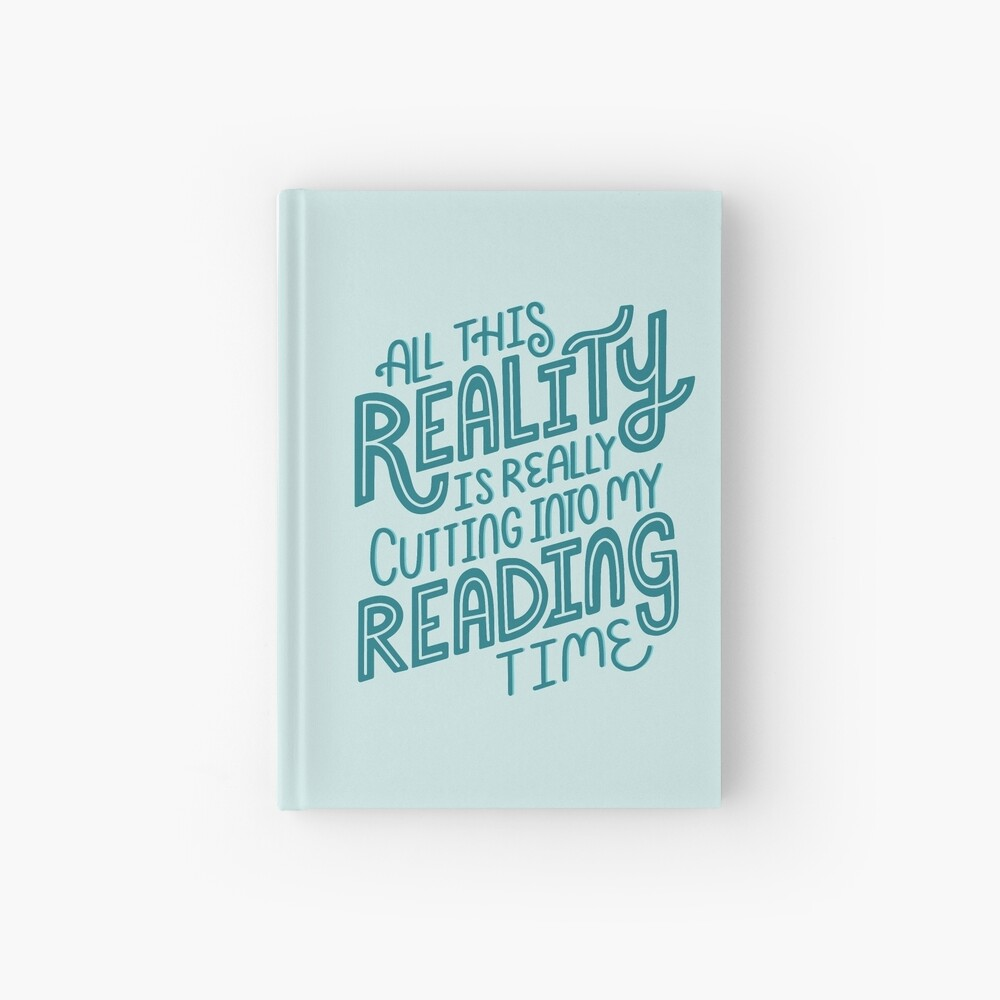 Reality Vs. Reading Book Nerd Quote Lettering Hardcover Journal
