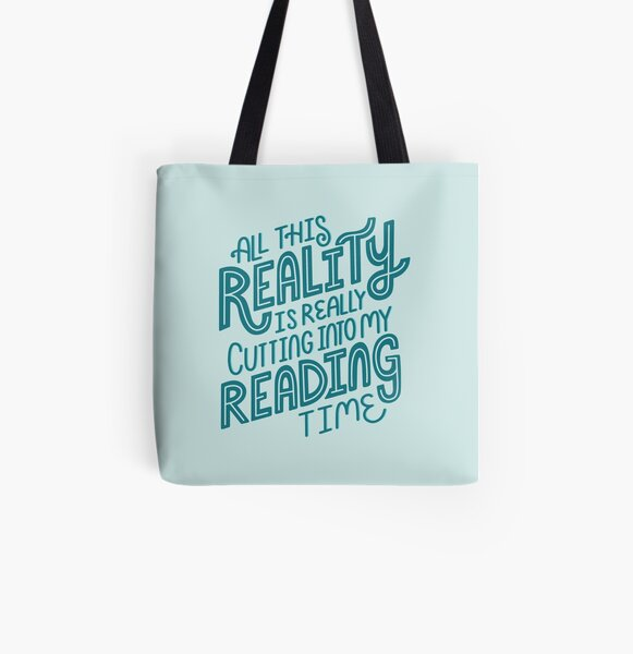 Reality Vs. Reading Book Nerd Quote Lettering All Over Print Tote Bag