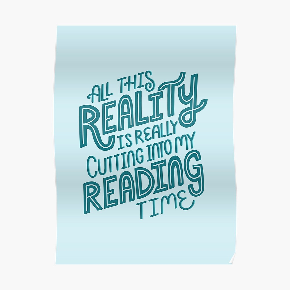 Reality Vs. Reading Book Nerd Quote Lettering Poster