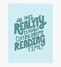 Reality Vs. Reading Book Nerd Quote Lettering Photographic Print