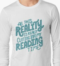 Reality Vs. Reading Book Nerd Quote Lettering Long Sleeve T-Shirt