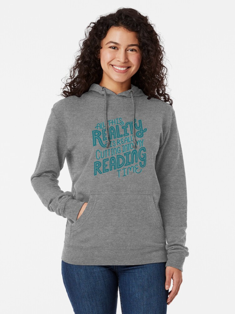 Alternate view of Reality Vs. Reading Book Nerd Quote Lettering Lightweight Hoodie