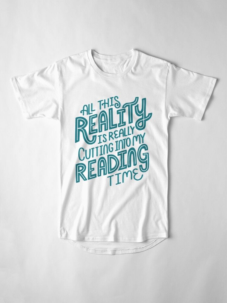Alternate view of Reality Vs. Reading Book Nerd Quote Lettering Long T-Shirt