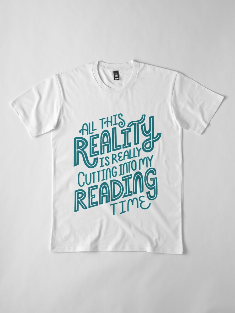 Alternate view of Reality Vs. Reading Book Nerd Quote Lettering Premium T-Shirt