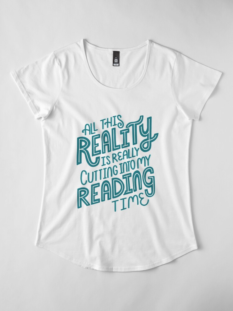 Alternate view of Reality Vs. Reading Book Nerd Quote Lettering Premium Scoop T-Shirt