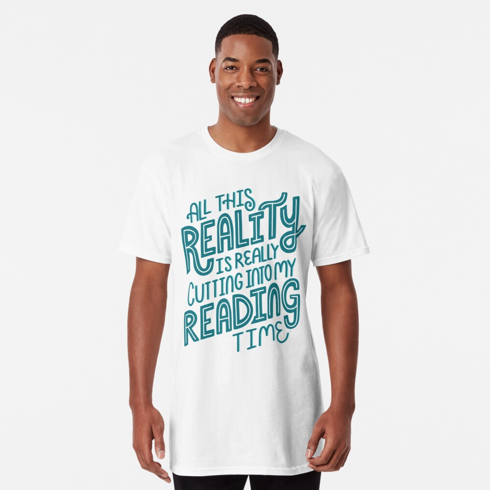 Reality Vs. Reading Book Nerd Quote Lettering Long T-Shirt