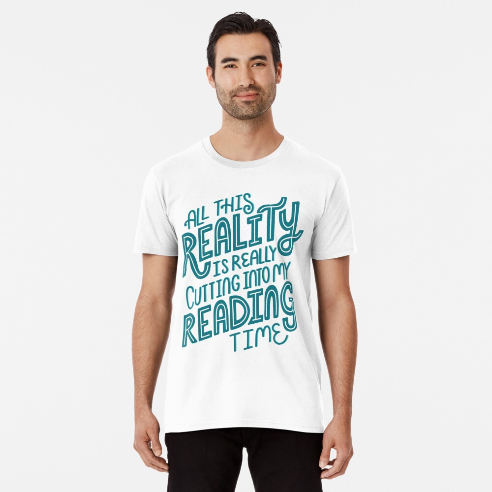Reality Vs. Reading Book Nerd Quote Lettering Premium T-Shirt