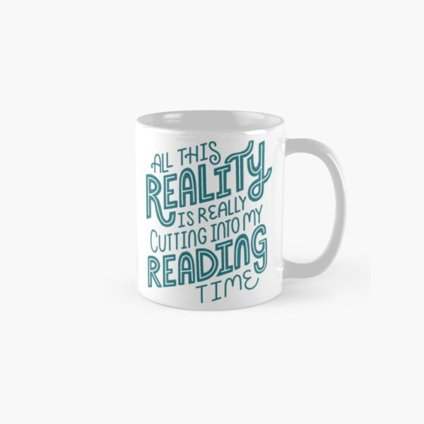 Reality Vs. Reading Book Nerd Quote Lettering Classic Mug