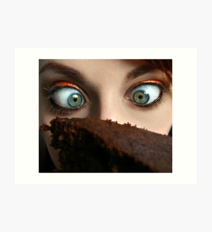 You can't have your cake and eat it 2 Art Print
