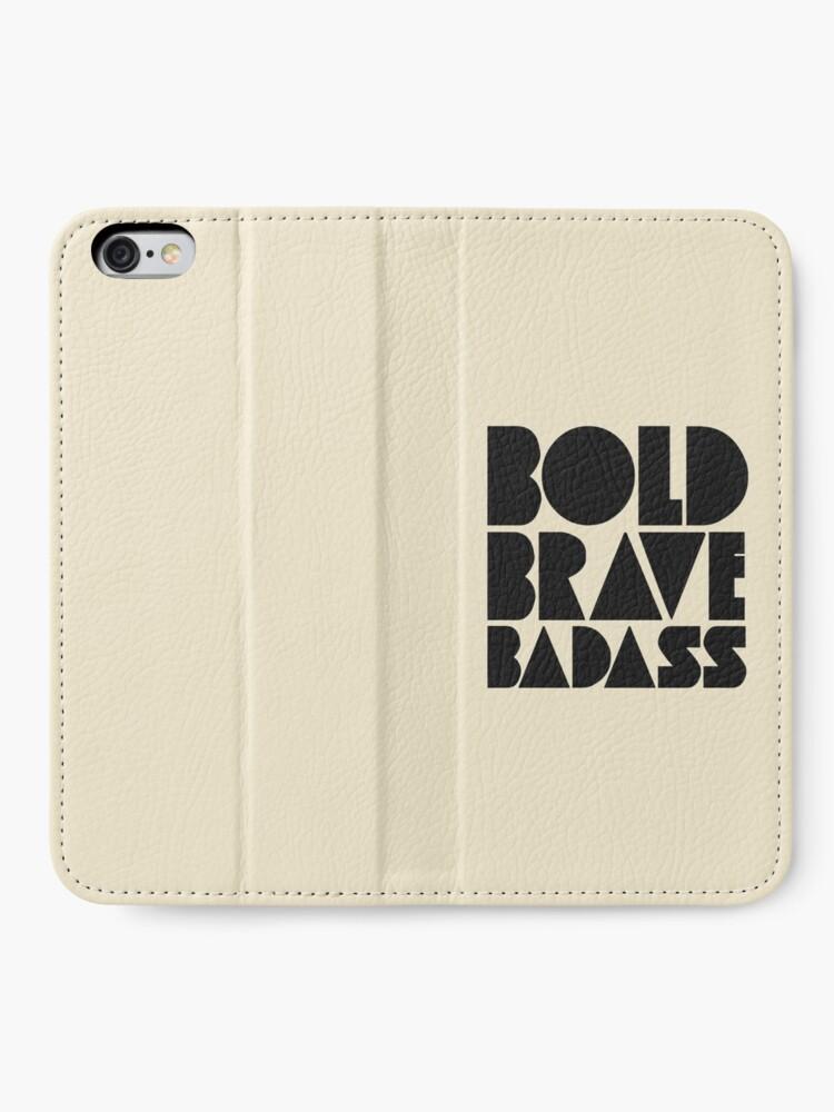 Alternate view of Bold Brave Badass. iPhone Wallet