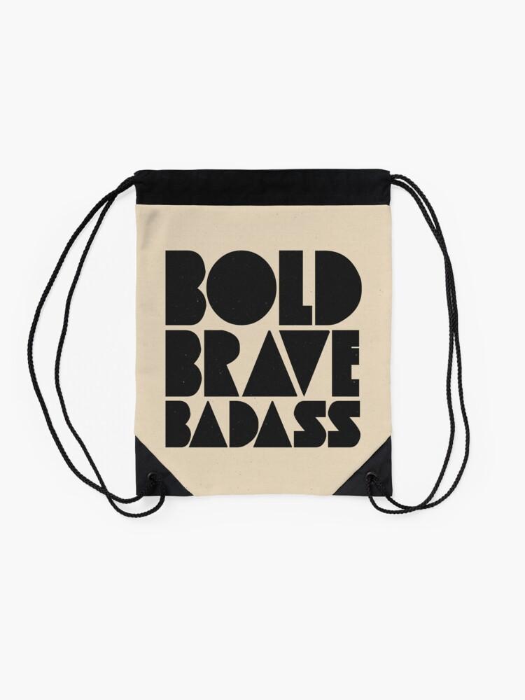 Alternate view of Bold Brave Badass. Drawstring Bag