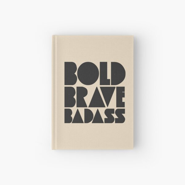 Bold Brave Badass. Hardcover Journal