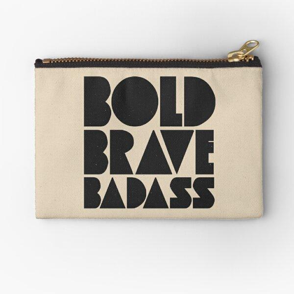 Bold Brave Badass. Zipper Pouch