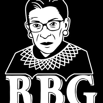 Nortirous RBG, Ruth Bader Ginsburg, Supreme Court Justice Women by Designs4Less