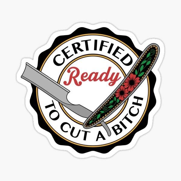 Ready to Cut a Bitch Sticker