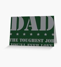 DAD - Toughest Job You'll Ever Love Greeting Card