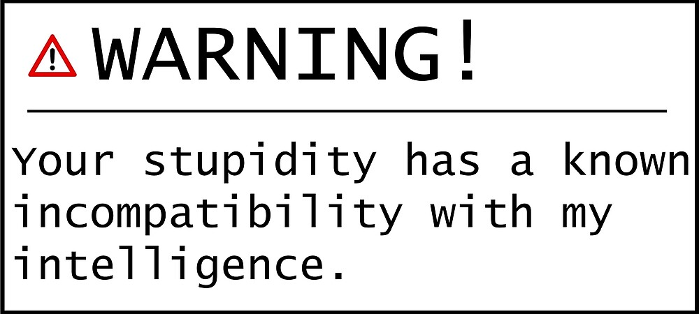 Stupidity Warning by Marc Bublitz