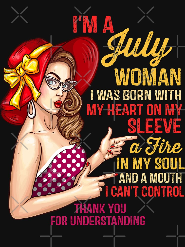 I'm A July Woman Birthday Girl - Queens Born In July by EcoKeeps