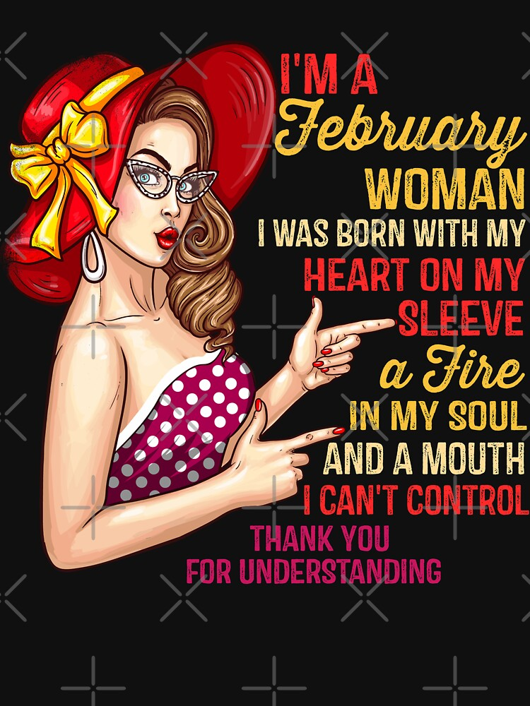 I'm A February Woman Birthday Girl - Queens Born In February by EcoKeeps