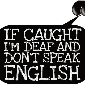 If caught, I don't speak English! by asktheanus