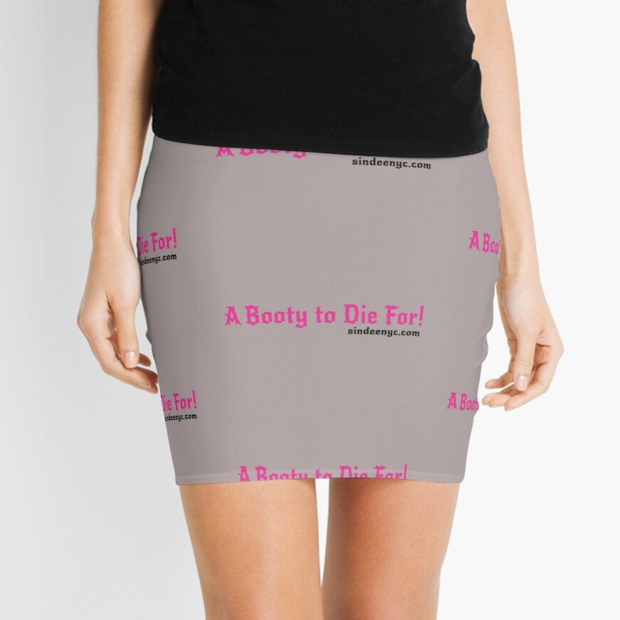 A Booty to Die For - Sin Dee NYC slogan Mini Skirt Front