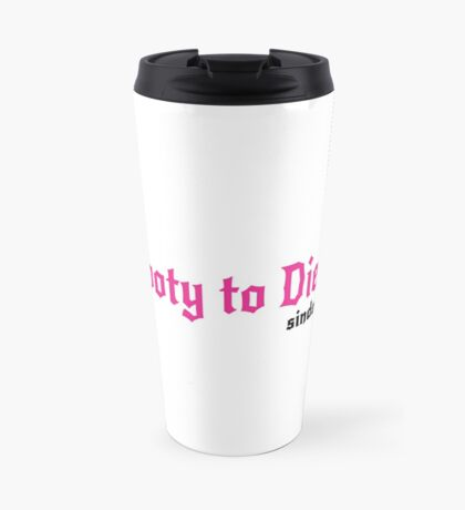 A Booty to Die For - Sin Dee NYC slogan Travel Mug