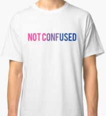 Bisexual NOT CONFUSED  Classic T-Shirt
