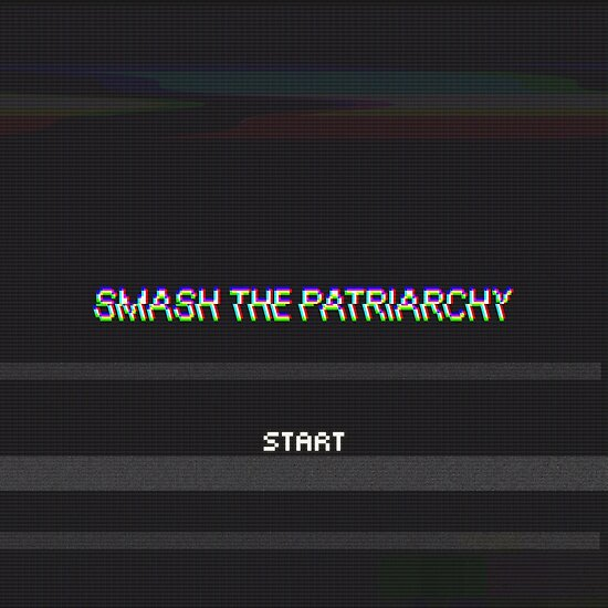 smash the patriarchy  by skyekathryn