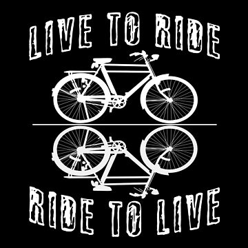 Live To Ride, Ride To Live by SmartStyle