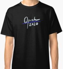 Oprah Winfrey for President: Oprah 2020 Classic T-Shirt