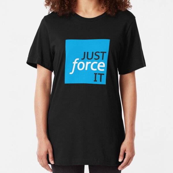 Just Force It Slim Fit T-Shirt