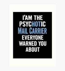 Tshirt Gift For Mail Carriers - Psychotic Art Print