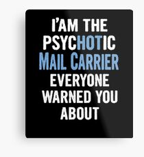 Tshirt Gift For Mail Carriers - Psychotic Metal Print