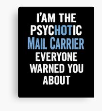 Tshirt Gift For Mail Carriers - Psychotic Canvas Print