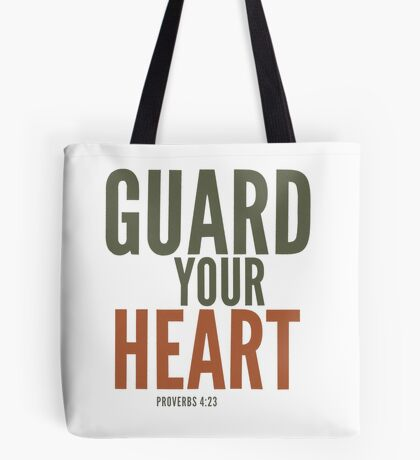 Guard your heart - Proverbs 4:23 Tote Bag