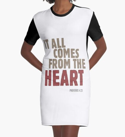 It all comes from the heart - Proverbs 4:23 Graphic T-Shirt Dress