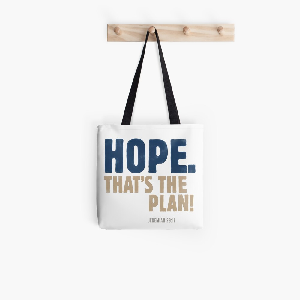 Hope. That's the plan! Jeremiah 29:11 Tote Bag