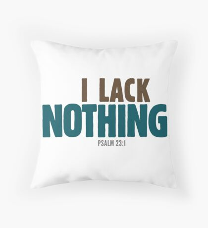 I Lack Nothing Psalm 23 Floor Pillow