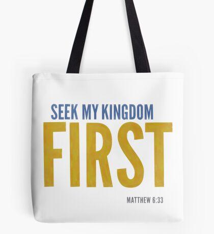 Seek My Kingdom First Matthew 6:33 Tote Bag