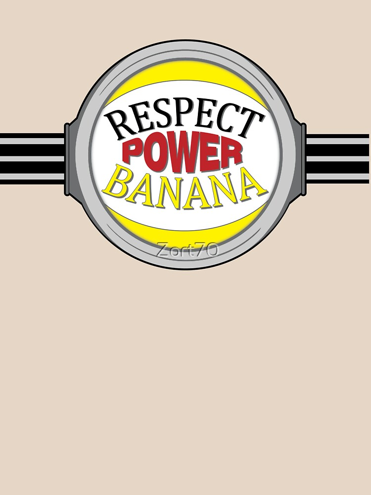 Respect, Power, Banana by Zort70