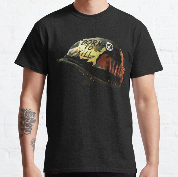 born to kill Classic T-Shirt