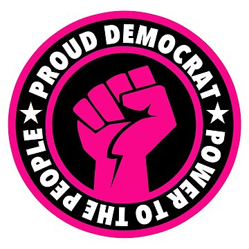 Proud Democrat - Power to the People (pink) by Thelittlelord