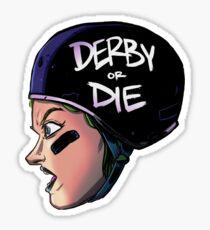 Derby or Die (Color) Sticker