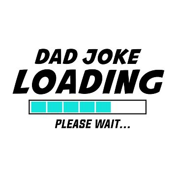 Dad Joke Loading please wait Father's day gift by we1000