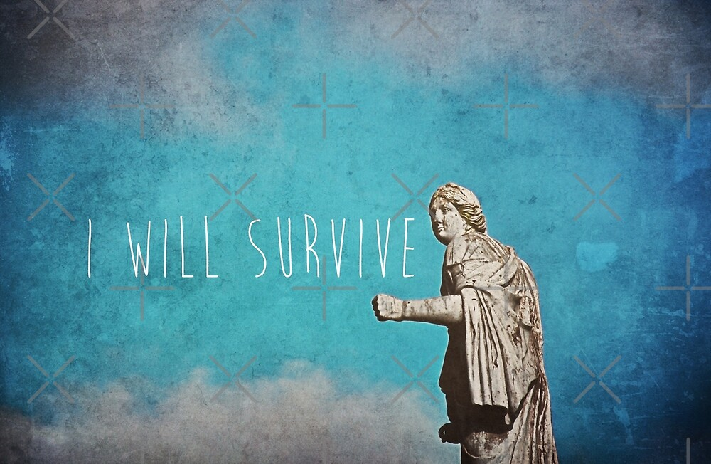 I Will Survive by Denise Abé