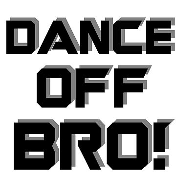 Dance off Bro! by AriaRiver