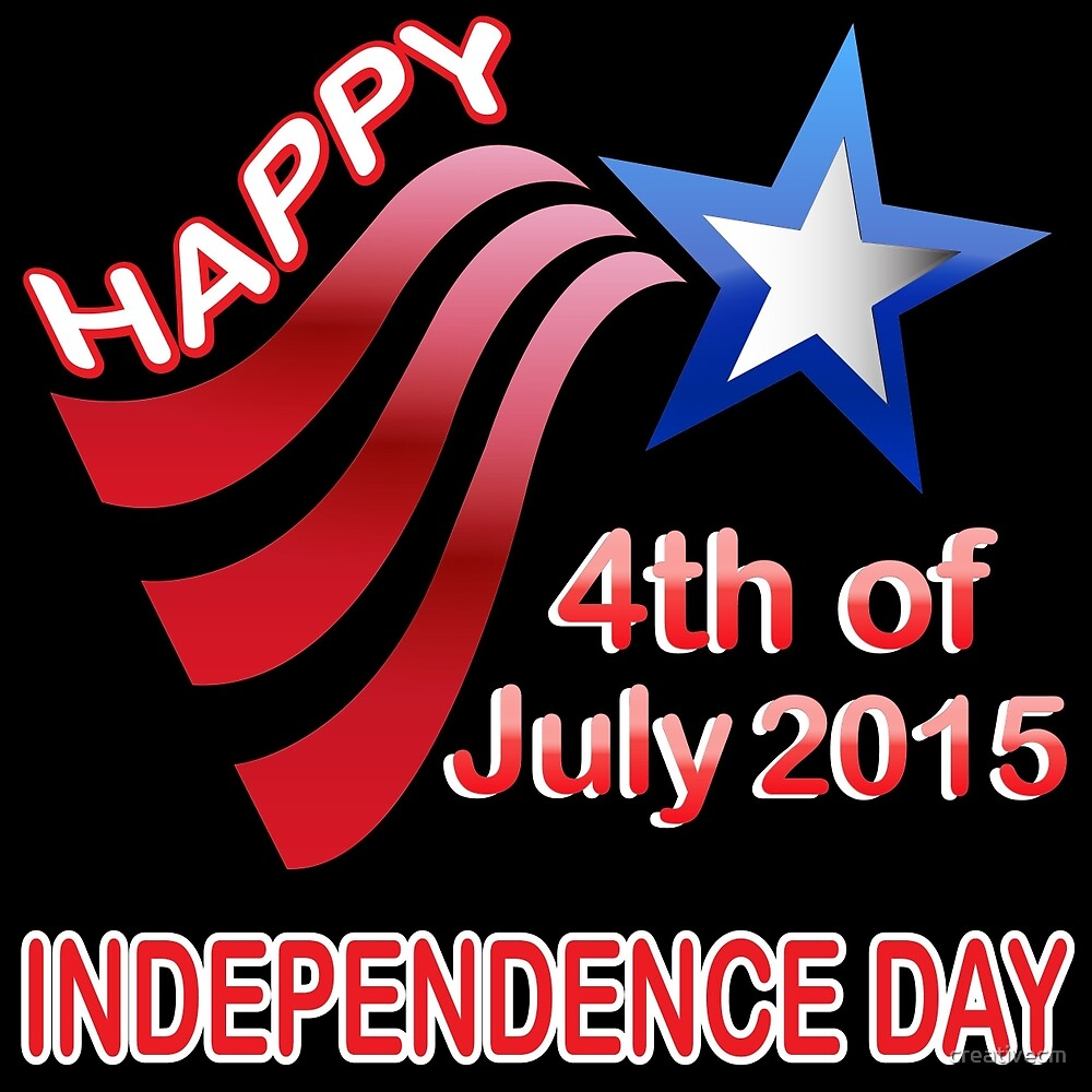 happy independence day, 4th of July 2015 by creativecm