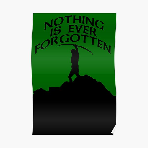 Nothing's forgotten. Nothing is ever forgotten Poster